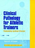Clinical Pathology for Athletic Trainers Recognizing Systemic Disease
