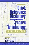 Quick Reference Dictionary of Eyecare Terminology
