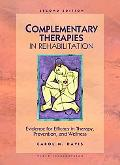 Complementary Therapies in Rehabilitation Evidence for Efficacy in Therapy, Prevention, and ...