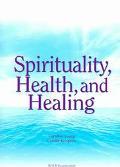 Spirituality, Health and Healing