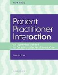 Patient Practitioner Interaction An Experential Manual for Developing the Art of Health care