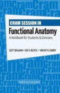 Cram Session in Funcational Anatomy: Applications and Problem Solving for Real-Life Situations