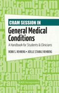 Cram Session in General Medical Conditions : A Handbook for Students and Clinicians