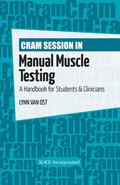 Cram Session in Manual Muscle Testing : A Handbook for Students and Clinicians