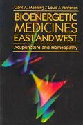 Bioenergetic Medicines East and West