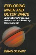 Exploring Inner and Outer Space: A Scientist's Perspective on Personal and Planetary Transfo...