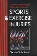 Sports and Exercise Injuries Conventional, Homeopathic and Alternative Treatments