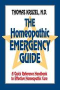 Homeopathic Emergency Guide A Quick Reference Handbook to Effective Homeopathic Care