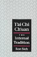 T'Ai Chi Ch'Uan The Internal Tradition