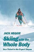 Skiing With the Whole Body/Your Ticket to the Expert Slopes