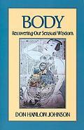 Body Recovering Our Sensual Wisdom