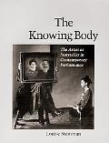 Knowing Body The Artist As Storyteller in Contemporary Performance