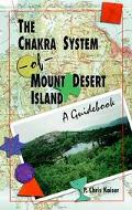 Chakra System of Mount Desert Island A Guidebook
