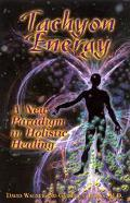 Tachyon Energy A New Paradigm in Holistic Healing
