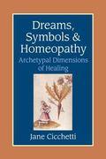 Dreams, Symbols, & Homeopathy Archetypal Dimensions of Healing