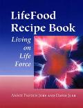 Lifefood Recipe Book Living on Life Force