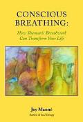 Conscious Breathing How Shamanic Breathwork Can Transform Your Life