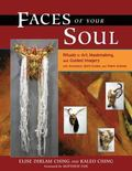 Faces of Your Soul Rituals in Art, Maskmaking, And Guided Imagery With Ancestors, Spirit Gui...