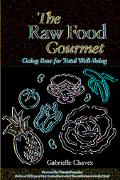 Raw Food Gourmet Going Raw for Total Well-being