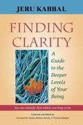 Finding Clarity A Guide to the Deeper Levels of Your Being