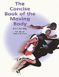 Concise Book of the Moving Body
