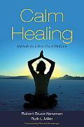 Calm Healing Methods for a New Era of Medicine