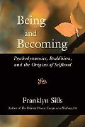 Being and Becoming: The Origins and Shaping of Selfhood