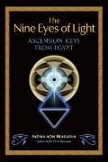 Nine Eyes of Light : Ascension Keys from Egypt