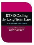 ICD-10 Coding for Long-Term Care: A Comprehensive Training Guide