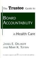 Trustee Guide to Board Accountability in Health Care