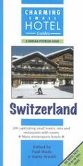Charming Small Hotel Guides, Switzerland With Liechtenstein