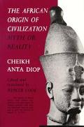 African Origin of Civilization Myth or Reality