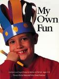 My Own Fun: Creative Learning Activities for Home and School - Carolyn Buhai Has - Paperback...
