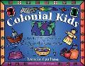 Colonial Kids An Activity Guide to Life in the New World