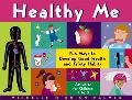 Healthy Me Fun Ways to Develop Good Health and Safety Habits  Activities for Children 5-8