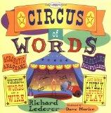 The Circus of Words: Acrobatic Anagrams, Parading Palindromes, Wonderful Words on a Wire, an...
