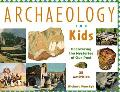 Archaeology for Kids Uncovering the Mysteries of Our Past
