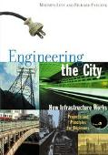 Engineering the City How Infrastructure Works