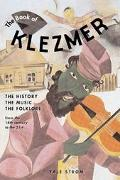 Book of Klezmer The History, the Music, the Folklore