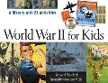 World War II for Kids A History With 21 Activities