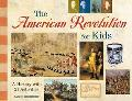 American Revolution for Kids A History With 21 Activities
