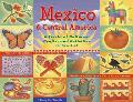 Mexico & Central America A Fiesta of Cultures, Crafts, and Activities for Ages 8-12  Mexico-...