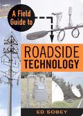 Field Guide to Roadside Technology