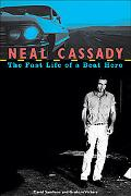 Neal Cassady The Fast Life of a Beat Hero