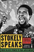 Stokely Speaks From Black Power to Pan-Africanism
