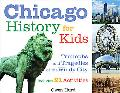 Chicago History for Kids Triumphs and Tragedies of the Windy City Includes 21 Activities