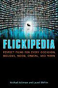 Flickipedia Perfect Films for Every Occasion, Holiday, Mood, Ordeal, and Whim