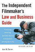 The Independent Filmmaker's Law and Business Guide: Financing, Shooting, and Distributing In...