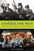 Another Fine Mess : A History of American Film Comedy