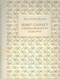 Mary Cassatt : A Catalogue Raisonne of the Graphic Work